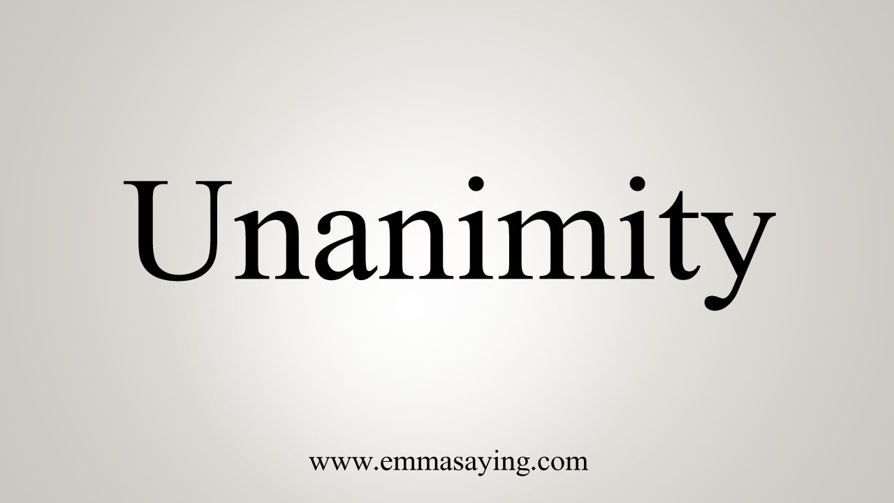 How To Say Unanimity