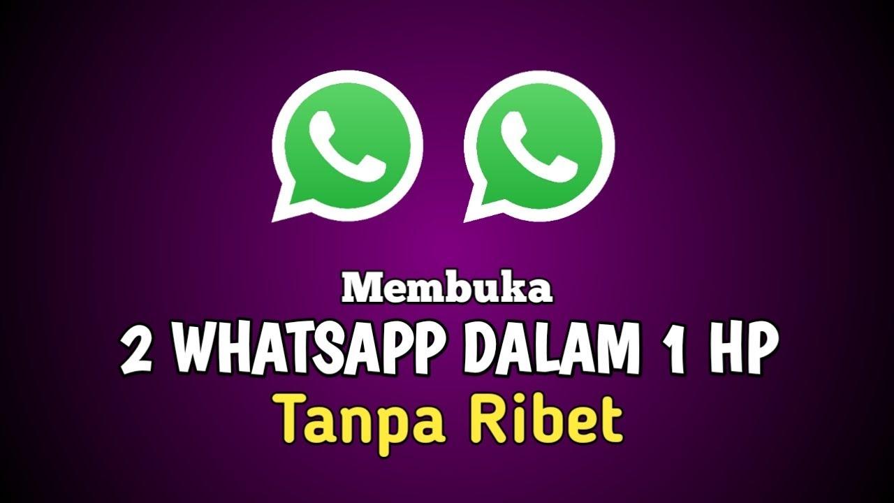 Cara Mudah Membuka 2 Akun Whatsapp Dalam 1 Hp Youtube