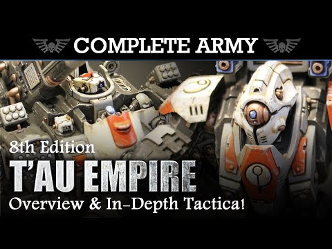 Army Overview & In-Depth Tactica: T'AU EMPIRE! 2000pts 8th Edition Warhammer 40K Complete Army!