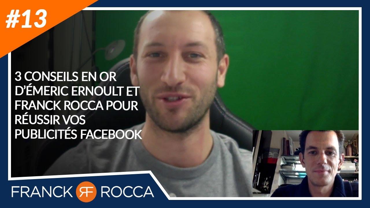 3 Conseils en OR d'Emeric Ernoult et de Franck Rocca pour réussir vos publicités Facebook