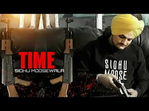 Time punjabi song sung by sidhu moose wala.