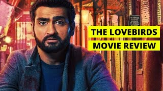The Lovebirds  2020  Movie Review | Most Underrated Movie This Year