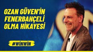 Ozan Güven'in Fenerbahçeli Olma Hikayesi #WinWin