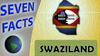7 Facts about Swaziland (eSwatini)