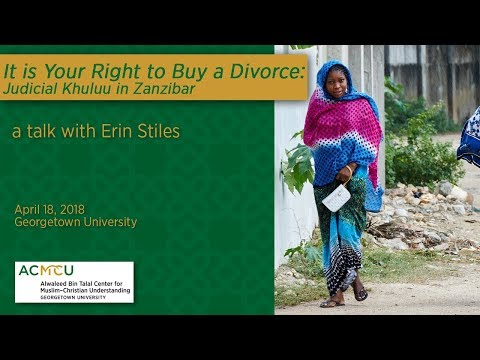 """""""It is Your Right to Buy a Divorce: Judicial Khuluu in Zanzibar"""" with Erin Stiles"""