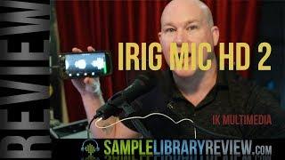 Review: iRig Mic HD 2 by IK Multimedia