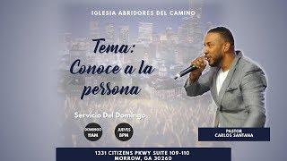 Abridores Del Camino - Conoce a La Persona (Pastor Carlos Santana)