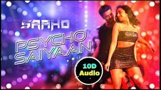 Psycho Saiyaan   10D Songs   8D Audio   Bass Boosted   Saaho   10d Songs Hindi