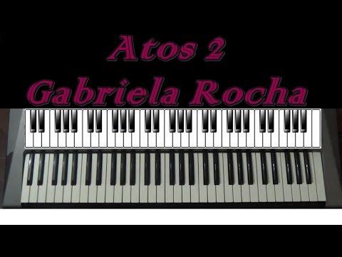 Atos 2 - Gabriela Rocha - Teclado
