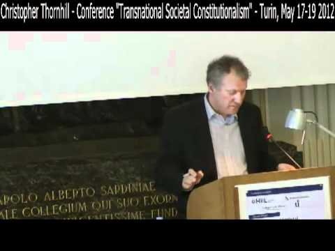 """02 - Christopher Thornhill - """"Transnational Societal Constitutionalism"""" - Turin, May 17-19 2012"""