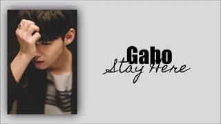 Gaho - Stay Here (Han|Rom|Eng Lyrics)