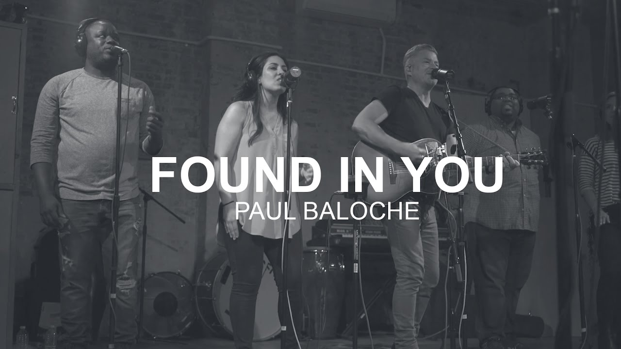 paul-baloche-found-in-you-music-video-integritymusic