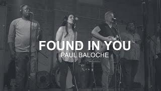 Paul Baloche - Found In You (Music Video)