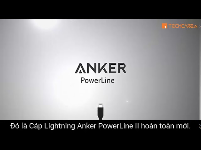 Th? ?? b?n c?a cáp Lightning Anker PowerLine II | Anker ?à N?ng