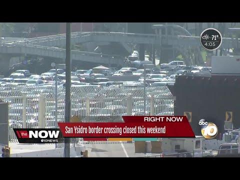 San Ysidro border crossing closed this weekend