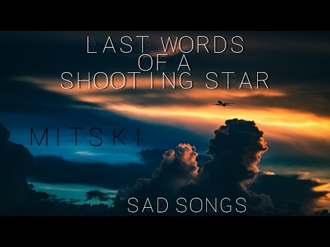 Mitski - Last Words of a Shooting Star