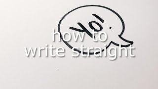 how to write straight without a ruler