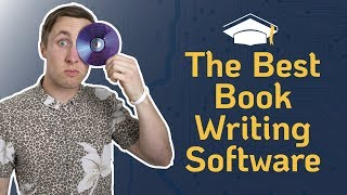 Best Book Writing Software: Which is Best For Writing Your Book?