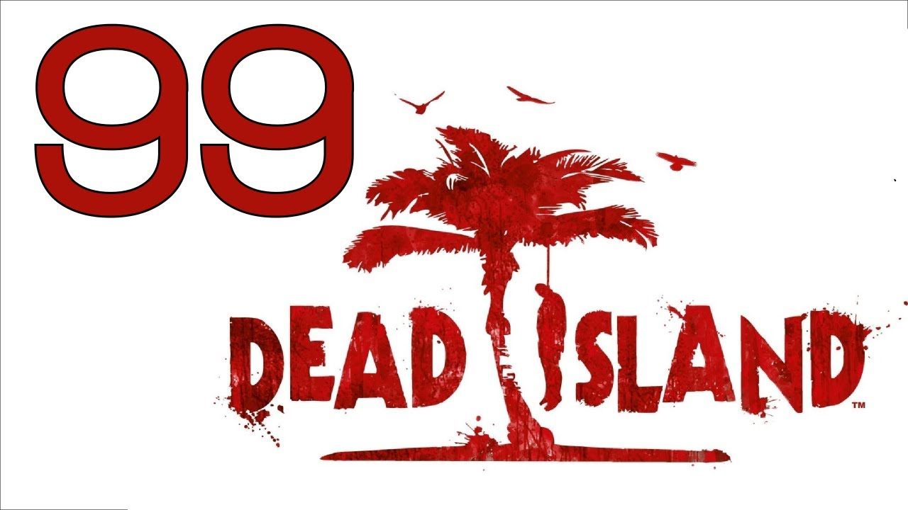 Прохождение Dead Island (с живым комментом от alexander.plav) Ч. 99