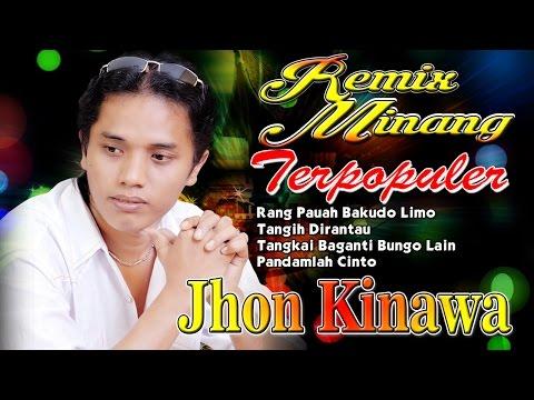 Remix Minang Terbaru Terpopuler | Jhon Kinawa - Rang Pauh Bakudo Limo