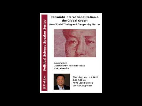 "Gregory Chin ""Renminbi Internationalization & the Global Order"""