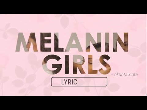 ØKUNTAKINTE - MELANIN GIRLS : Lyric Video