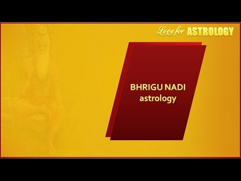 Bhrigu Nadi Astrology | Easy Method of Jyotish for Prediction