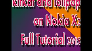Nokia X2-- How to change custom rom to kitkat and lolipop full tutorial 2016