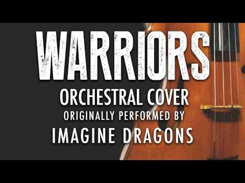 """""""WARRIORS"""" BY IMAGINE DRAGONS (ORCHESTRAL COVER TRIBUTE) - SYMPHONIC POP"""