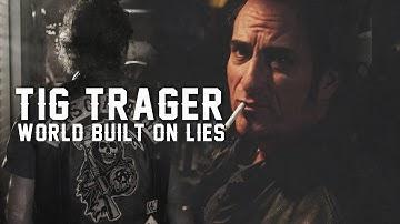 (Tig Trager) A World Built On Lies.