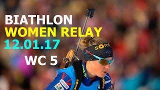 BIATHLON WOMEN RELAY 12.01.2017  World Cup 5 Ruhpolding (Germany)
