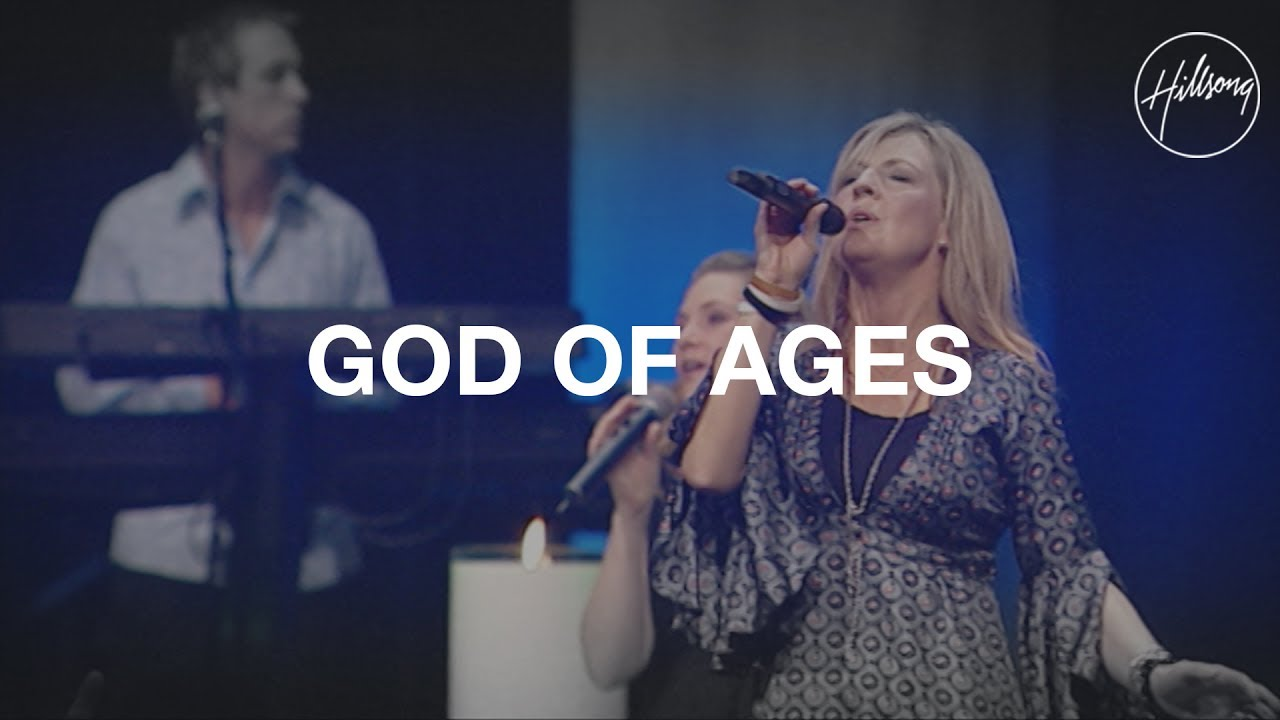 God Of Ages - Hillsong Worship
