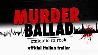 Murder Ballad Italia -  Promo Trailer 2019