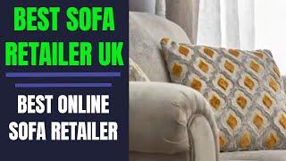 Best Sofa Retailer UK  | Best Online Sofa Retailer | Best Corner Sofa Retailer