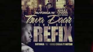 Ruyonga - Tswa Daar Refix w/ Khuli Chana, Notshi ( @ruyongamusic) (BIG NEWS!)