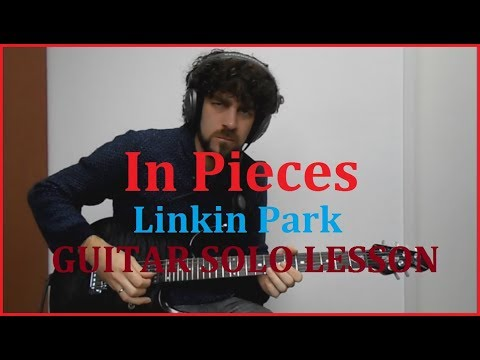 Linkin Park - In Pieces Guitar Solo Lesson - how to play