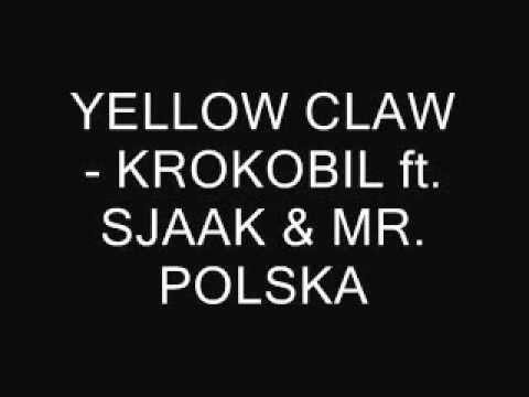 YELLOW CLAW - KROKOBIL ft. SJAAK & MR. POLSKA (LYRICS)