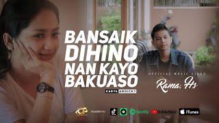 Bansaik Dihino Nan Kayo Bakuaso Rama Hs Lagu Pop Minang Terbaru 2021