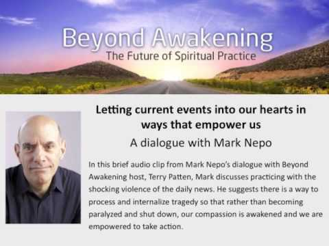 Letting current events into our hearts in ways that empower us—Mark Nepo
