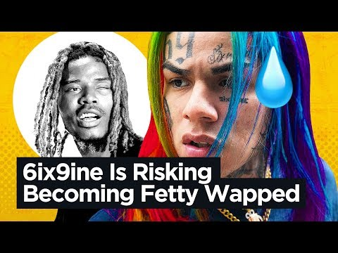 6ix9ine Is Risking Becoming Fetty Wapped