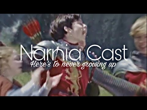 Narnia Cast || Here's To Never Growing Up