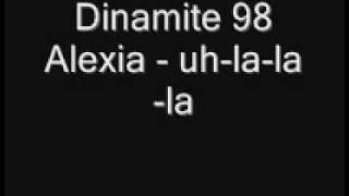 Dinamite 98 Alexia - uh-la-la-la