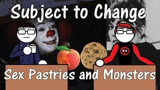 Sex Pastries and Monsters - Subject to Change Episode 14