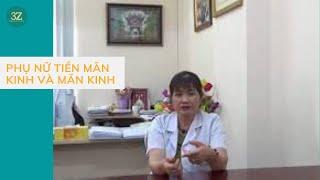 Phụ nữ tuổi tiền mãn kinh và mãn kinh - Chia sẻ từ chuyên gia