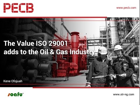 The Value ISO 29001 adds to the Oil & Gas Industry
