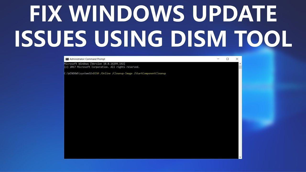 Fix Windows Update Errors using DISM tool
