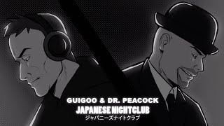 Guigoo & Dr. Peacock - Japanese Nightclub (Official Video)