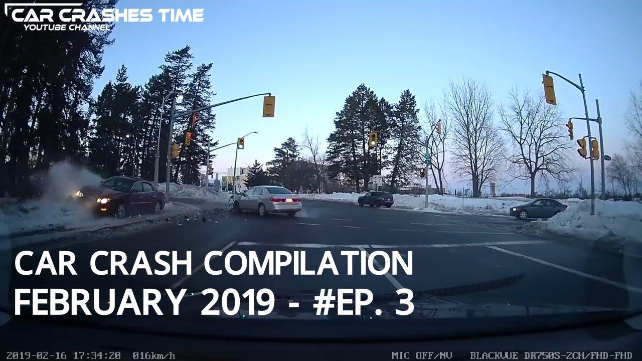 Car Crash Compilation February 2019 Ep 3 Youtube