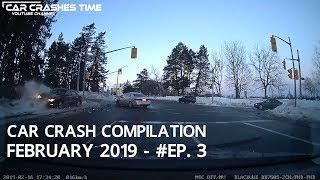 Car Crash Compilation - February 2019 - #Ep. 3
