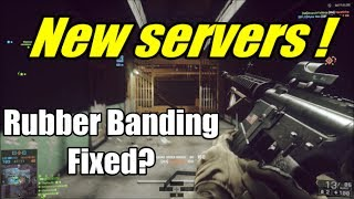 BF4 - Rubber Banding Fixed? New Servers !